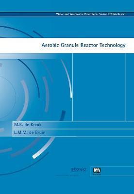 Aerobic Granule Reactor Technology by M.K. Kreuk image