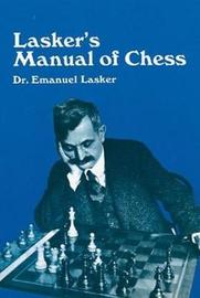 Manual of Chess by Emanuel Lasker