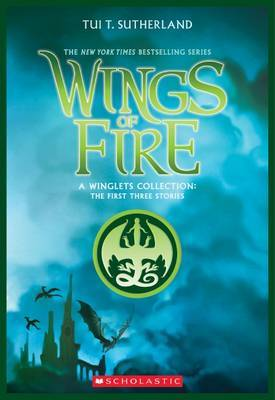 Wings of Fire: A Winglets Collection by Tui T Sutherland