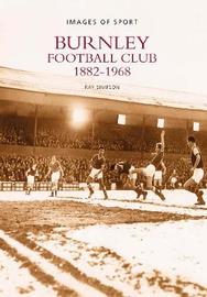 Burnley Football Club 1882-1968 by Ray Simpson image