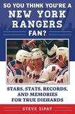 So You Think You're a New York Rangers Fan? by Steve Zipay