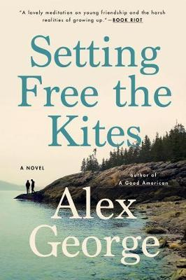 Setting Free The Kites by Alex George image