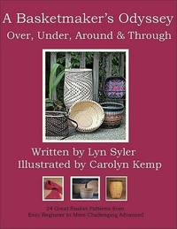 A Basketmaker's Odyssey - Over, Under, Around and Through by Lyn Syler image