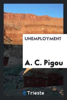 Unemployment by A.C. Pigou image