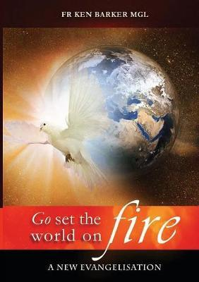 Go, Set the World on Fire by Ken Barker image