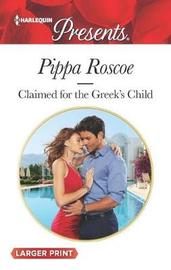 Claimed for the Greek's Child by Pippa Roscoe