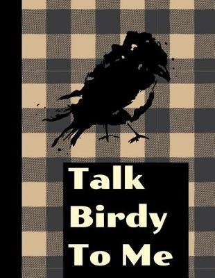 Talk Birdy To Me by King Bird Publishing