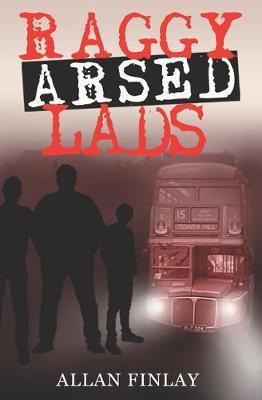 Raggy Arsed Lads by Allan Finlay