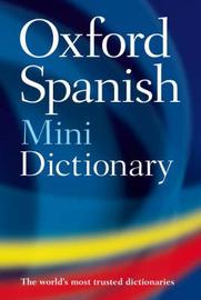 Oxford Spanish Mini Dictionary: Diccionario Oxford Mini : Spanish-English, English-Spanish = Espaanol-Inglaes, Inglaes-Espaanol image
