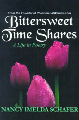 Bittersweet Time Shares: A Life in Poetry by Nancy Imelda Schafer image