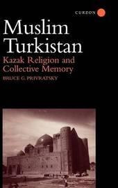 Muslim Turkistan by Bruce Privratsky