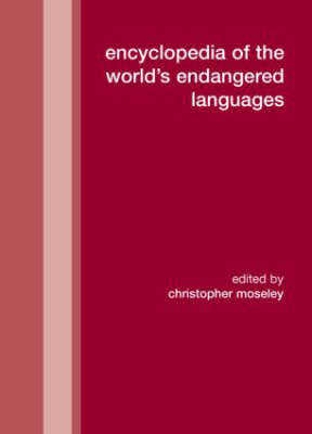 Encyclopedia of the World's Endangered Languages by Christopher Moseley