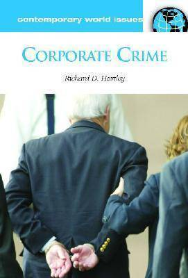 Corporate Crime by Richard D Hartley
