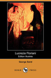 Lucrezia Floriani (Edition Illustree) (Dodo Press) by George Sand image