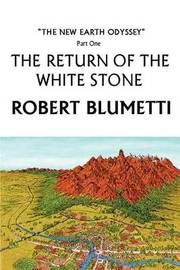 The Return of the White Stone: The New Earth Odyssey Part One by Robert Blumetti image