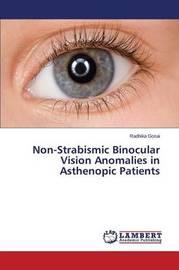 Non-Strabismic Binocular Vision Anomalies in Asthenopic Patients by Gosai Radhika