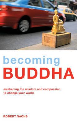 Becoming Buddha by Robert Sachs image