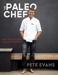 The Paleo Chef by Pete Evans