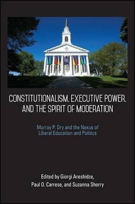 Constitutionalism, Executive Power, and the Spirit of Moderation image