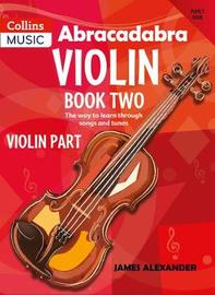 Abracadabra Violin Book 2 (Pupil's Book) by James Alexander