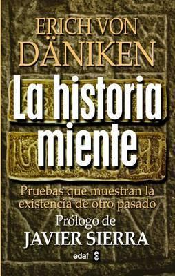 La Historia Miente by Erich Von Daniken