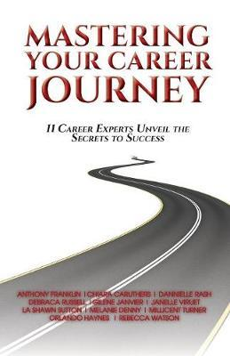 Mastering Your Career Journey by L Sutton M Turner R Watson A Franklin