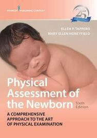 Physical Assessment of the Newborn by Ellen P Tappero