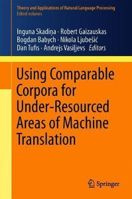 Using Comparable Corpora for Under-Resourced Areas of Machine Translation
