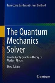 The Quantum Mechanics Solver by Jean-Louis Basdevant