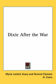 Dixie After the War by Myrta Avary image
