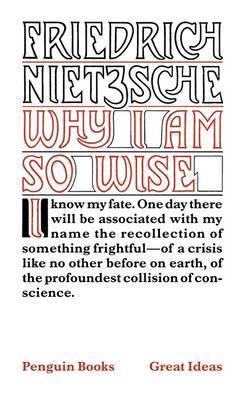 Why I am So Wise by Friedrich Wilhelm Nietzsche image