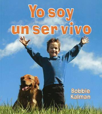 Yo Soy un Ser Vivo by Bobbie Kalman image