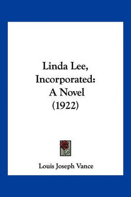 Linda Lee, Incorporated: A Novel (1922) by Louis Joseph Vance image