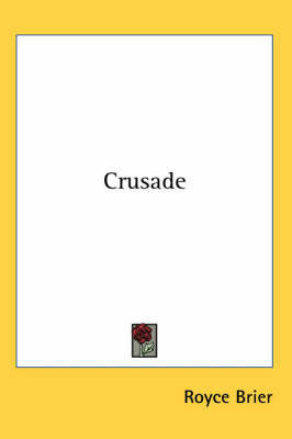 Crusade by Royce Brier