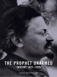 The Prophet Unarmed by Isaac Deutscher image