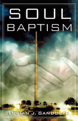 Soul Baptism by Lucian, Gandolfo