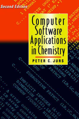 Computer Software Applications in Chemistry by Peter C Jurs