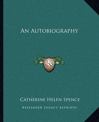 An Autobiography by Catherine Helen Spence image