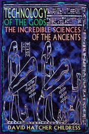 Technology of the Gods by David Hatcher Childress image