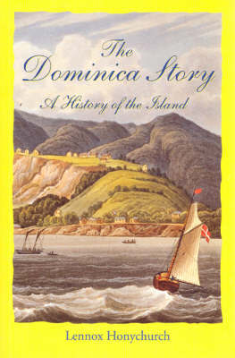 The Dominica Story by Lennox Honeychurch