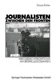 Journalisten Zwischen Den Fronten by Simone Richter