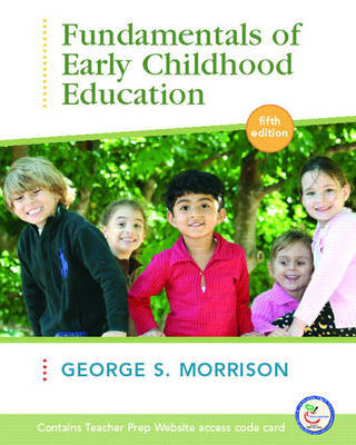 Fundamentals of Early Childhood Education by George Morrison