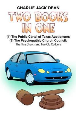 The Public Cartel of Texas Auctioneers by Charlie Jack Dean