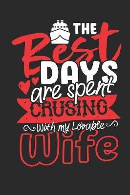 The best days are spent crusing with my lovable wife by Values Tees