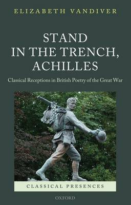 Stand in the Trench, Achilles by Elizabeth Vandiver image