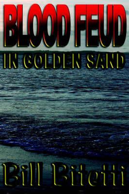 Blood Feud in Golden Sand by Bill Bitetti