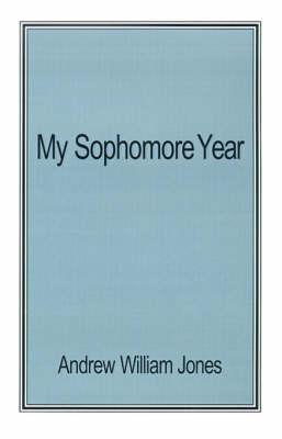 My Sophomore Year by Andrew Jones