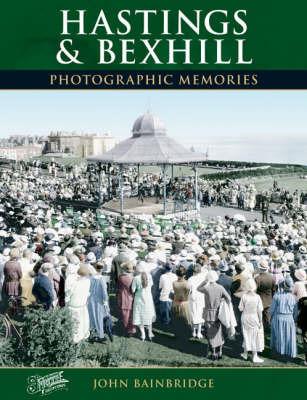 Hastings and Bexhill by John Bainbridge