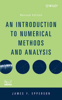 An Introduction to Numerical Methods and Analysis by James F. Epperson