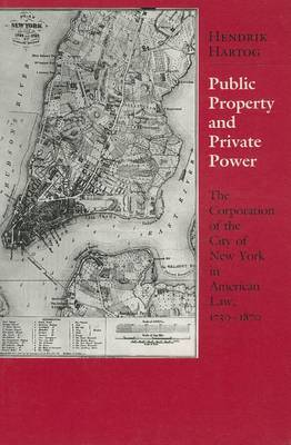 Public Property and Private Power by Hendrik Hartog image